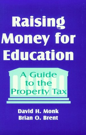 Raising Money for Education: A Guide to the Property Tax 9780803964075
