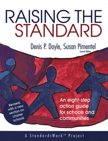 Raising the Standard: An Eight-Step Action Guide for Schools and Communities 9780803968691