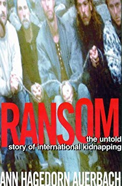 Ransom: The Untold Story of International Kidnapping 9780805040784