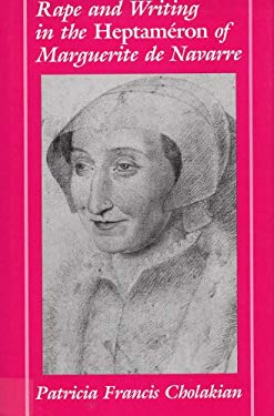 Rape and Writing in the Heptameron of Marguerite de Navarre 9780809317080