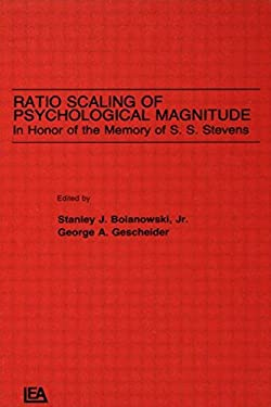 Ratio Scaling of Psychological Magnitude: In Honor of the Memory of S.S. Stevens 9780805807103