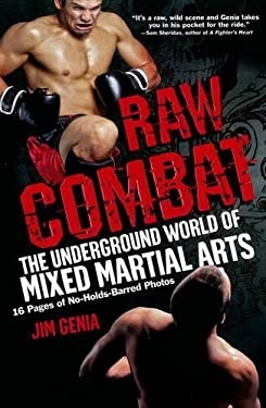 Raw Combat: The Underground World of Mixed Martial Arts 9780806535043