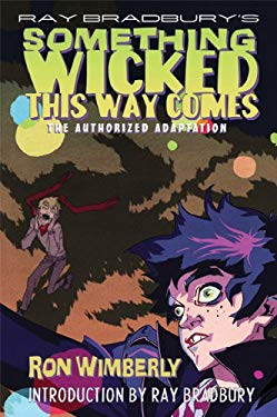 Ray Bradbury's Something Wicked This Way Comes: The Authorized Adaptation 9780809087464