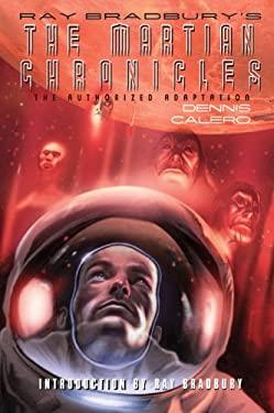 Ray Bradbury's the Martian Chronicles: The Authorized Adaptation 9780809067930