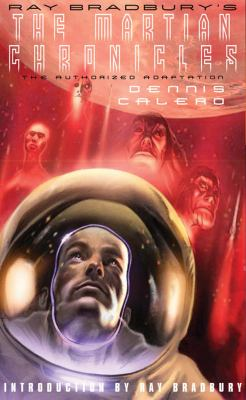 Ray Bradbury's the Martian Chronicles: The Authorized Adaptation 9780809080458