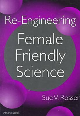 Re-Engineering Female Friendly Science 9780807762868