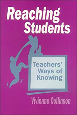 Reaching Students: Teachers' Ways of Knowing 9780803962279