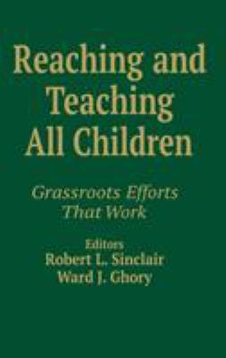 Reaching and Teaching All Children: Grassroots Efforts That Work 9780803965287