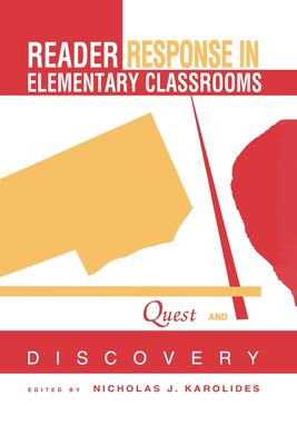 Reader Response in Elementary Classrooms: Quest and Discovery 9780805822601