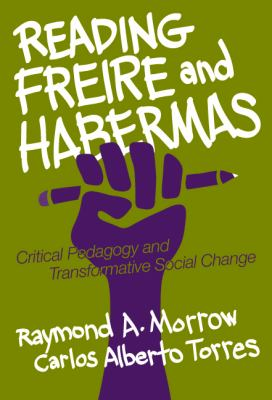 Reading Freire and Habermas: Critical Pedagogy and Transformative Social Change 9780807742020