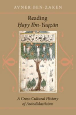 """Reading """"Ḥ"""" """"Ayy Ibn-Yaq"""" """"ẓ"""" """"An"""": A Cross-Cultural History of Autodidacticism"""