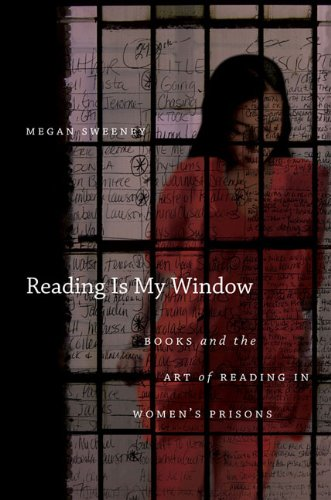 Reading Is My Window: Books and the Art of Reading in Women's Prisons 9780807871003