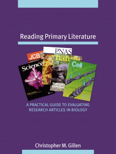 Reading Primary Literature: A Practical Guide to Evaluating Research Articles in Biology 9780805345995