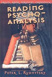 Reading Psychoanalysis: Freud, Rank, Ferenczi, Groddeck 3211973