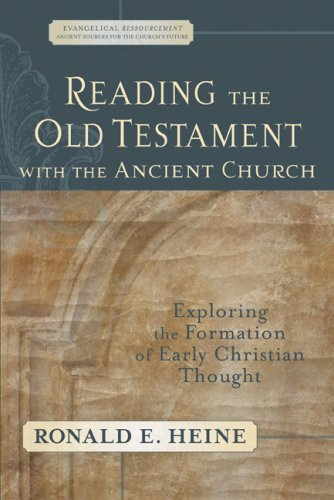 Reading the Old Testament with the Ancient Church: Exploring the Formation of Early Christian Thought 9780801027772
