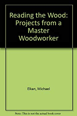 Reading the Wood: Techniques and Projects from a Master Woodworker 9780806942742