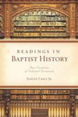 Readings in Baptist History: Four Centuries of Selected Documents 9780805446746