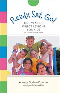 Ready, Set, Go!: One Year of Object Lessons for Kids 9780801064449