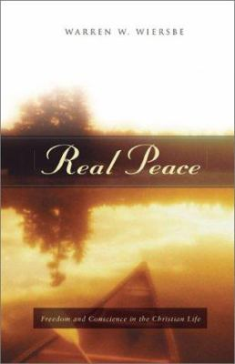 Real Peace: Freedom and Conscience in the Christian Life 9780801064388