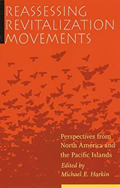 Reassessing Revitalization Movements: Perspectives from North America and the Pacific Islands 9780803224063