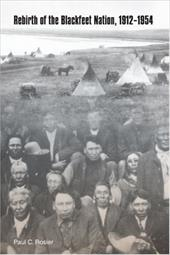 Rebirth of the Blackfeet Nation, 1912-1954 3256944
