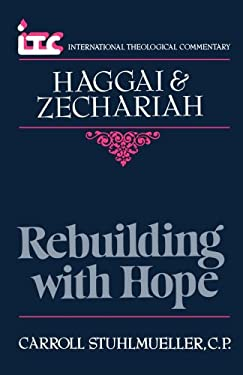 Rebuilding with Hope: A Commentary on the Books of Haggai and Zechariah 9780802803337