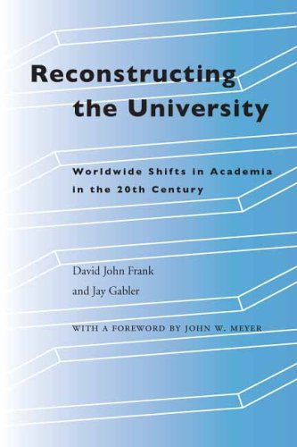 Reconstructing the University: Worldwide Shifts in Academia in the 20th Century 9780804753760