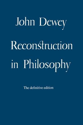 Reconstruction in Philosophy 9780807015858
