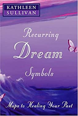 Recurring Dream Symbols: Maps to Healing Your Past 9780809141845