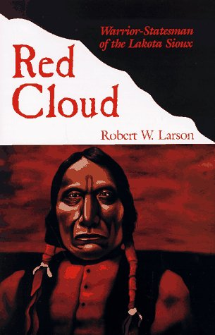 Red Cloud: Warrior-Statesman of the Lakota Sioux 9780806129303