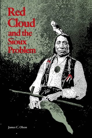 Red Cloud and the Sioux Problem 9780803258174