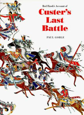 Red Hawk's Account of Custer's Last Battle: The Battle of the Little Bighorn, 25 June 1876 9780803270336