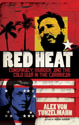 Red Heat: Conspiracy, Murder, and the Cold War in the Caribbean 9780805090673