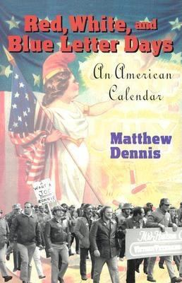Red, White, and Blue Letter Days: An American Calendar 9780801436475
