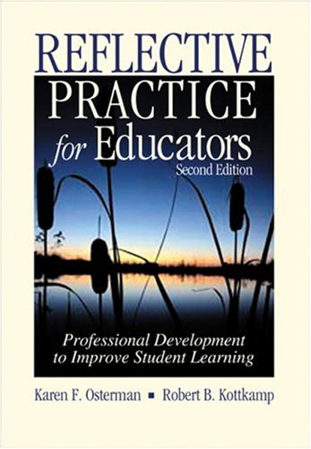 Reflective Practice for Educators: Professional Development to Improve Student Learning 9780803968011