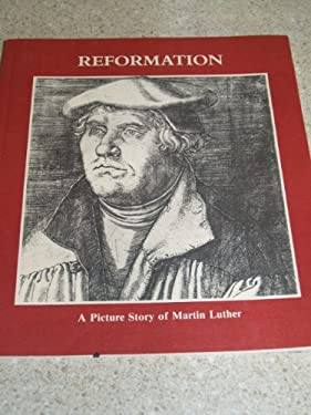 Reformation: A Picture Story of Martin Luther 9780800617103