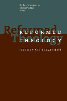 Reformed Theology: Identity and Ecumenicity 9780802847768