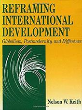 Reframing International Development: Globalism, Postmodernity, and Difference