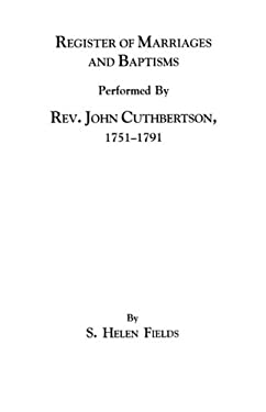Register of Marriages and Baptisms Performed by REV. John Cuthbertson, Covenanter Minister, 1751-1791 9780806310473
