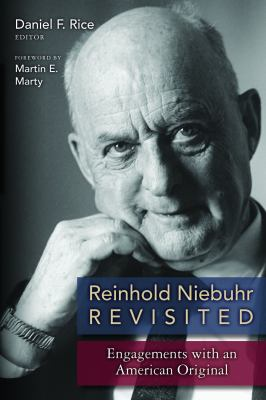 Reinhold Niebuhr Revisited: Engagements with an American Original 9780802862570
