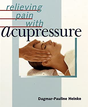 Relieving Pain with Acupressure 9780806942131
