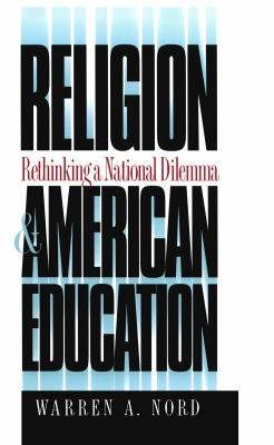 Religion and American Education: Rethinking a National Dilemma 9780807844786