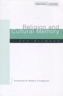 Religion and Cultural Memory: Ten Studies 9780804745222