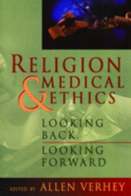 Religion and Medical Ethics: Looking Back, Looking Forward 9780802808622