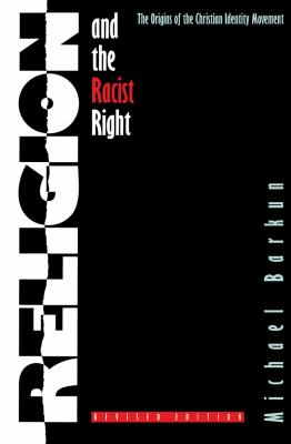 Religion and the Racist Right: The Origins of the Christian Identity Movement 9780807823286