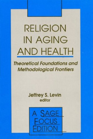 Religion in Aging and Health: Theoretical Foundations and Methodological Frontiers 9780803954397