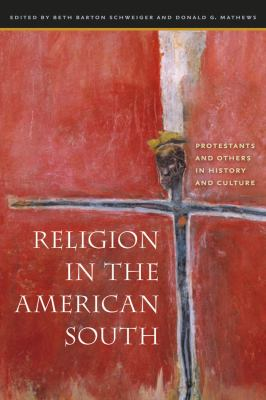 Religion in the American South: Protestants and Others in History and Culture 9780807829066