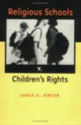 Religious Schools V. Children's Rights 9780801487316