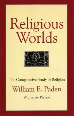 Religious Worlds: The Comparative Study of Religion 9780807012291