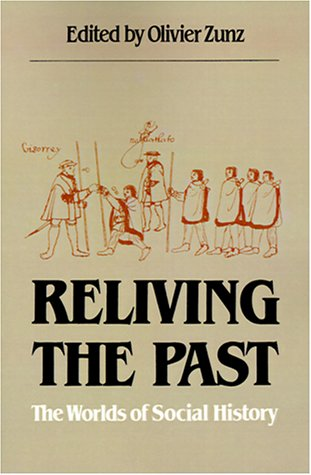 Reliving the Past: The Worlds of Social History 9780807841372
